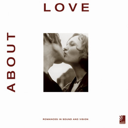 About Love - Romances in Sound and Vision