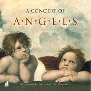 A Concert of Angels - Music from J. S. Bach to A. Bruckner