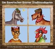 Die Bayerischen Bremer Stadtmusikanten