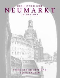 Der historische Neumarkt zu Dresden