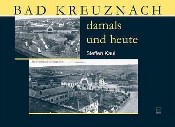 Bad Kreuznach damals und heute