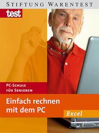 Einfach rechnen mit dem PC: Excel