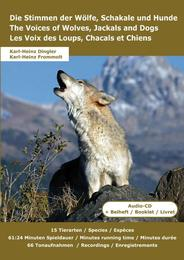 Die Stimmen der Wölfe, Schakale und Hunde/The Voices of Wolves, Jackals and Dogs/Les Voix des Loups, Chacals et Chiens