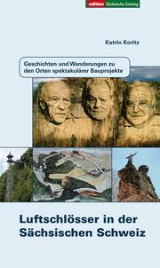 Luftschlösser in der Sächsischen Schweiz