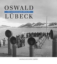 Oswald Lübeck: Bord-und Reisefotografien 1909-1914