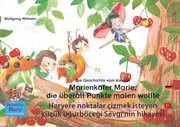 Die Geschichte vom kleinen Marienkäfer Marie, die überall Punkte malen wollte. Deutsch-Türkisch. / Heryere noktalar çizmek isteyen küçük u¿urböce¿i Sevgi'nin hikayesi. Almanca-Türkçe.
