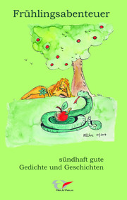 Frühlingsabenteuer - sündhaft gute Gedichte und Geschichten