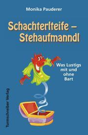Schachterlteife Stehaufmanndl