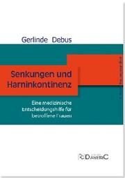 Senkungen und Harninkontinenz. Eine medizinische Entscheidungshilfe für betroffene Frauen - Cover