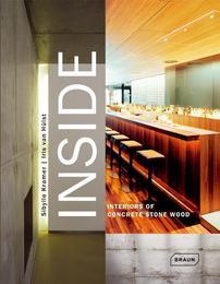 INSIDE. Interiors of Concrete Stone Wood