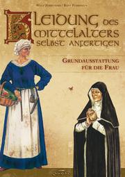 Kleidung des Mittelalters selbst anfertigen
