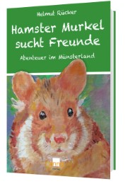 Hamster Murkel sucht Freunde