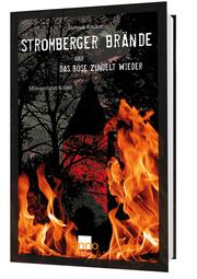 Stromberger Brände oder das Böse zündelt wieder