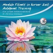 Mentale Fitness in kurzer Zeit: Autogenes-Training