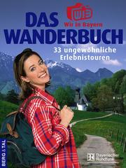 Das Wir-in-Bayern Wanderbuch