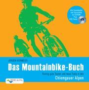 Das Mountainbike-Buch - Chiemgauer Alpen