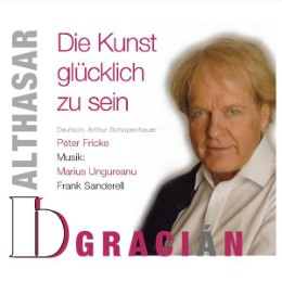 Balthasar Gracian - Die Kunst glücklich zu sein