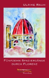 Fünfzehn Spaziergänge durch Florenz