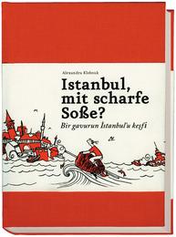 Istanbul, mit scharfe Soße?
