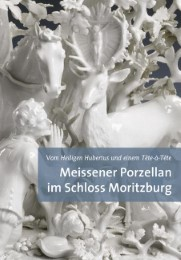 Meissener Porzellan im Schloss Moritzburg
