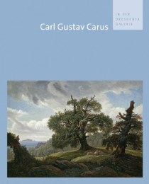 Carl Gustav Carus in der Dresdener Galerie