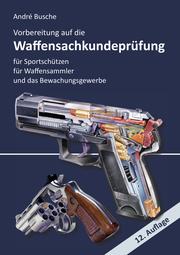 Vorbereitung auf die Waffensachkundeprüfung