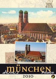 München damals, München heute