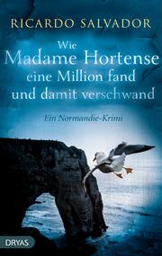Wie Madame Hortense eine Million fand und damit verschwand - Cover