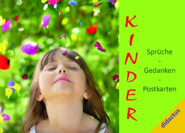 Kinder: Sprüche, Gedanken, Postkarten
