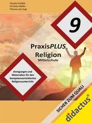 PraxisPLUS Religion Mittelschule Jahrgangsstufe 9