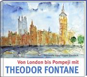 Von London bis Pompeji mit Theodor Fontane