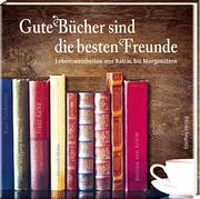 Gute Bücher sind die besten Freunde