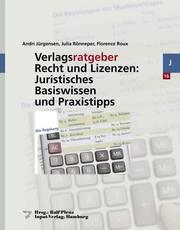 Verlagsratgeber Recht und Lizenzen: Basiswissen und Praxistipps