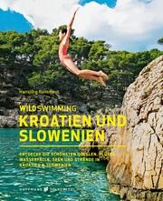 Wild Swimming Kroatien und Slowenien