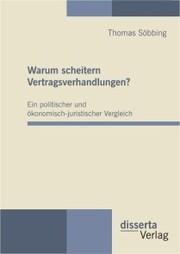 Warum scheitern Vertragsverhandlungen? Ein politischer und ökonomisch-juristischer Vergleich