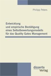 Entwicklung und empirische Bestätigung eines Selbstbewertungsmodells für das Quality Gates Management
