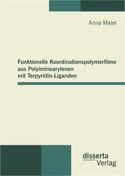 Funktionelle Koordinationspolymerfilme aus Polyiminoarylenen mit Terpyridin-Liganden