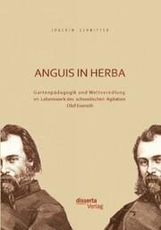 Anguis in herba: Gartenpädagogik und Weltveredlung im Lebenswerk des schwedischen Agitators Olof Eneroth