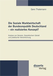 Die Soziale Marktwirtschaft der Bundesrepublik Deutschland - ein realisiertes Konzept?