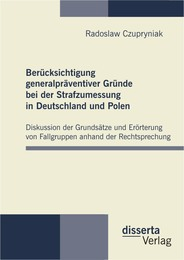 Berücksichtigung generalpräventiver Gründe bei der Strafzumessung in Deutschland und Polen