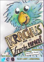 Krachus der freche Papagei