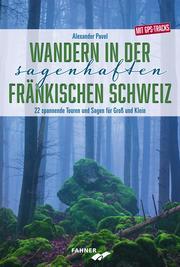 Wandern in der sagenhaften Fränkischen Schweiz