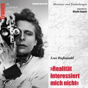 Realität interessiert mich nicht - Leni Riefenstahl