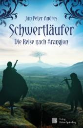 Schwertläufer - Die Reise nach Arangion