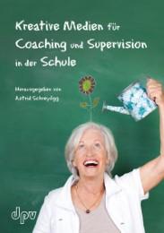 Kreative Medien für Coaching und Supervision in der Schule