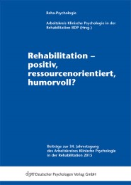 Rehabilitation - positiv, ressourcenorientiert, humorvoll?