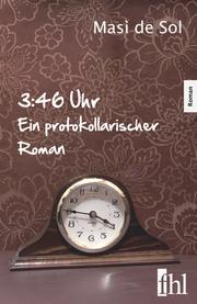 3:46 Uhr - Ein protokollarischer Roman