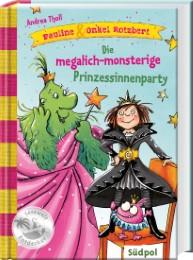 Pauline & Onkel Rotzbert - Die megalich-monsterige Prinzessinnenparty