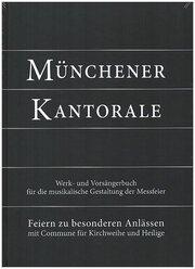 Münchener Kantorale: Feiern zu besonderen Anlässen - mit Commune für Kirchweihe und Heilige (Band F). Werkbuch
