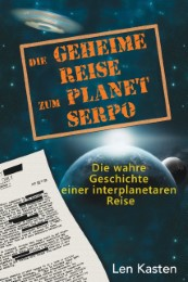 Die geheime Reise zum Planet Serpo